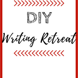 DIY Writing Retreat: A guide to getting away